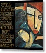 Well-behaved Women Poster Metal Print
