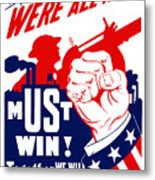 We're All In It - Ww2 Metal Print