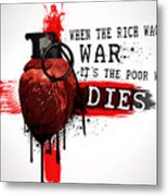 When The Rich Wages War... Metal Print