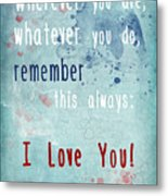 Wherever You Are Metal Print