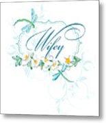 Wifey New Bride Dragonfly W Daisy Flowers N Swirls Metal Print