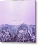 Wild And Free2 Metal Print