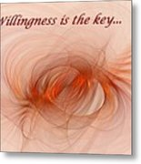 Willingness Is The Key Metal Print