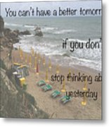 Wisdom Quote -tomorrow Yesterday Metal Print