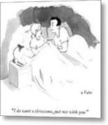 Woman Tells Husband She Wants A Threesome Without Him. Metal Print