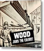 Wood Joins The Colors - Ww2 Metal Print
