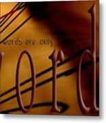 Words Are Only Words 6 Metal Print