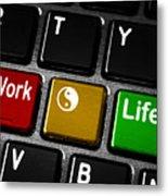 Work Life Balance Metal Print
