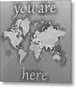 World Map Zona You Are Here In Black And White Metal Print