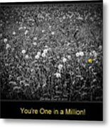 You Are One In A Million Metal Print