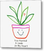 You Planted A Smile- Art By Linda Woods Metal Print