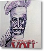 Your Cooker Needs You Metal Print