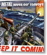 Your Metal Saves Our Convoys Metal Print by War Is Hell Store