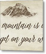 Your Mountain Is Waiting Metal Print
