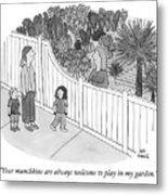 Your Munchkins Are Always Welcome To Play In My Garden Metal Print