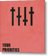 Your Priorities Are Your Character Corporate Startup Quotes Poster Metal Print