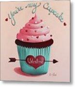 You're My Cupcake Valentine Metal Print