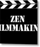 Zen Filmmaking Metal Print