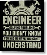 Engineer Problem Solver Engineering Career Metal Print