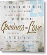 Goodness And Love Metal Print