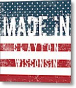 Made In Clayton, Wisconsin Metal Print