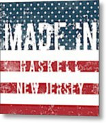 Made In Haskell, New Jersey Metal Print