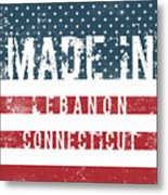Made In Lebanon, Connecticut Metal Print