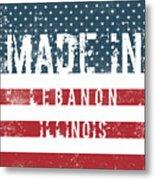 Made In Lebanon, Illinois Metal Print