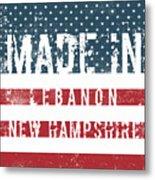 Made In Lebanon, New Hampshire Metal Print