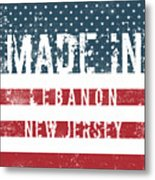 Made In Lebanon, New Jersey Metal Print