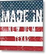 Made In New Ulm, Texas Metal Print