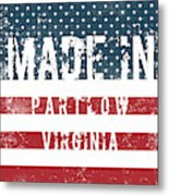 Made In Partlow, Virginia Metal Print