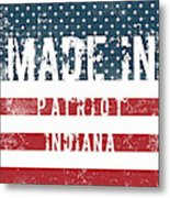 Made In Patriot, Indiana Metal Print