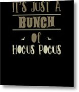 tshirt Its Just A Bunch Of Hocus Pocus vintage Metal Print