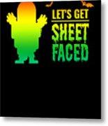 tshirt Lets Get Sheet Faced horizontal rainbow Metal Print