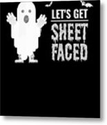 tshirt Lets Get Sheet Faced sketch Metal Print