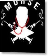Funny Murse Male Nurse Hospital Medicine Gift Metal Print