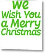 We Wish You A Merry Christmas Secret Santa Love Christmas Holiday Metal Print