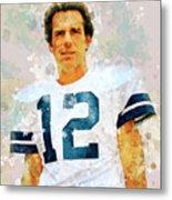 Dallas Cowboys.roger Thomas Staubach. Metal Print