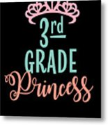 3rd Grade Princess Adorable For Daughter Pink Tiara Princess Metal Print