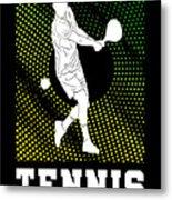 Tennis Player Tennis Racket I Love Tennis Ball Metal Print