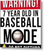 7 Year Old In Baseball Mode Metal Print