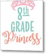 8th Grade Princess Adorable For Daughter Pink Tiara Princess Metal Print