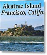 Alcatraz Island, San Francisco, California Metal Print