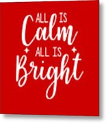 All Is Calm All Is Bright Metal Print
