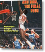 And Now, The Final Four Ralph Sampson Of Virginia Reaches Sports Illustrated Cover Metal Print