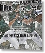 And Then Nick Foles Happened Sports Illustrated Cover Metal Print