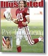 Arizona Cardinals Pat Tillman, An Athlete Dies A Soldier Sports Illustrated Cover Metal Print