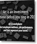 Art Is An Investment Metal Print