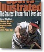 Atlanta Braves Greg Maddux... Sports Illustrated Cover Metal Print